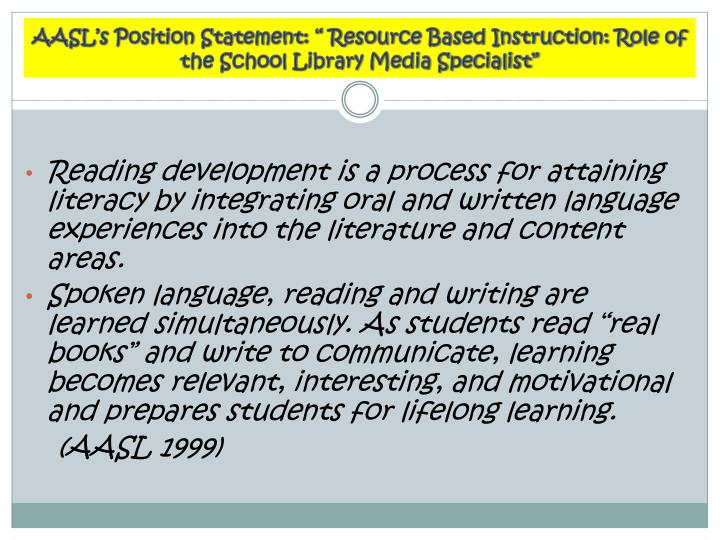 """AASL's Position Statement: """" Resource Based Instruction: Role of the School Library Media Specialist"""""""