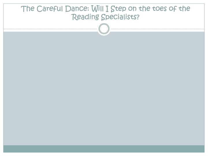 The Careful Dance: Will I Step on the toes of the Reading Specialists?