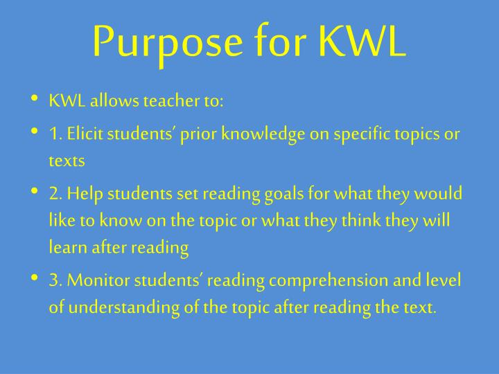 Purpose for kwl