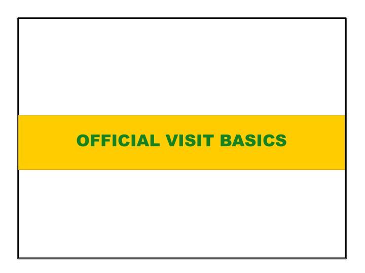 OFFICIAL VISIT BASICS