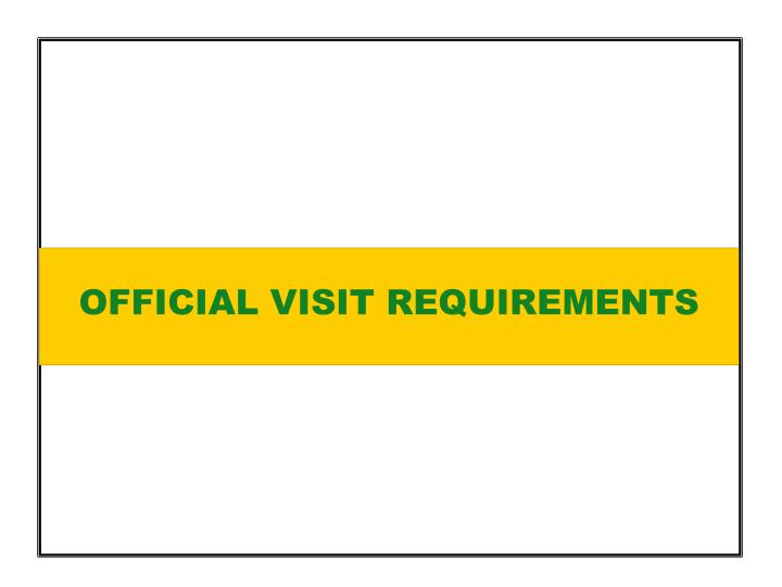 OFFICIAL VISIT REQUIREMENTS
