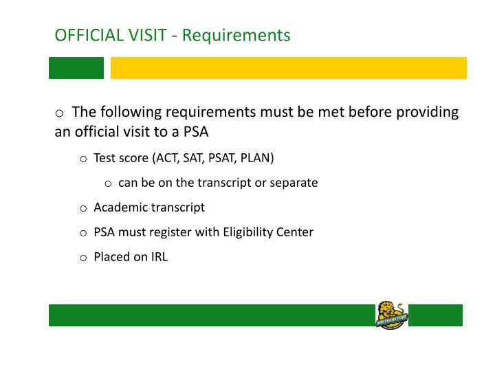 OFFICIAL VISIT - Requirements