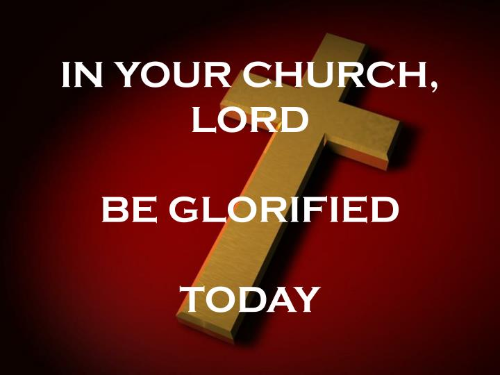 IN YOUR CHURCH, LORD
