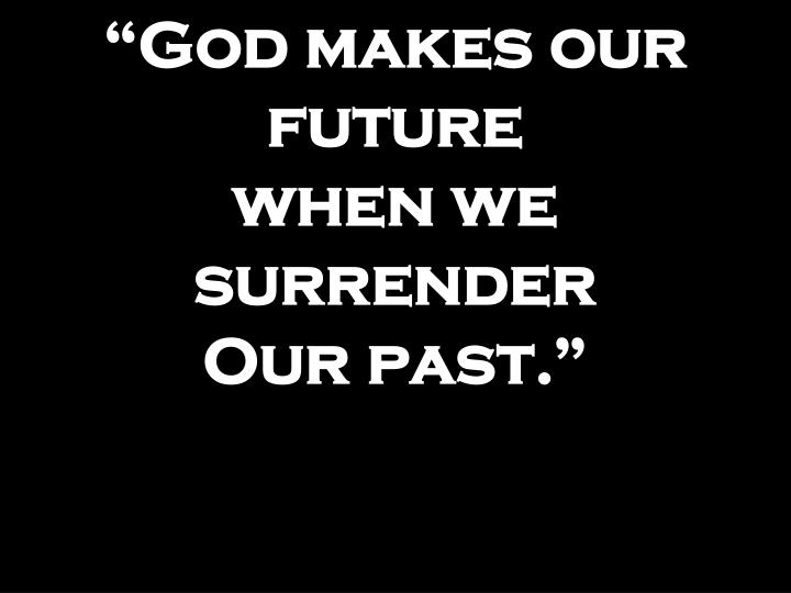 """God makes our future"