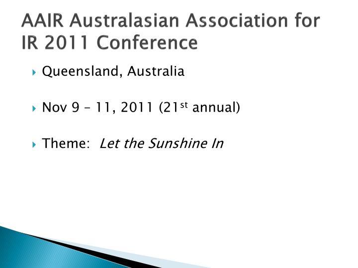 AAIR Australasian Association for IR 2011 Conference