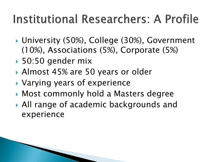 Institutional Researchers: A Profile