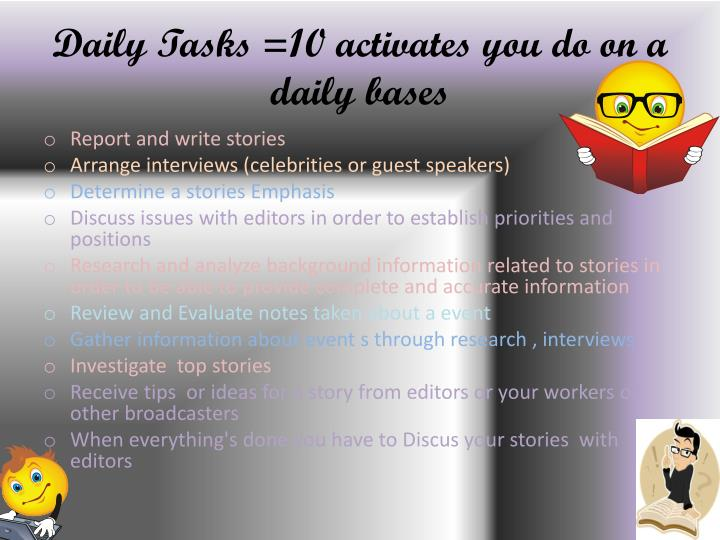 Daily Tasks =10 activates you do on a daily bases