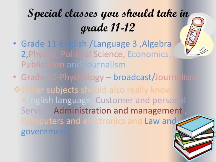 Special classes you should take in grade 11-12