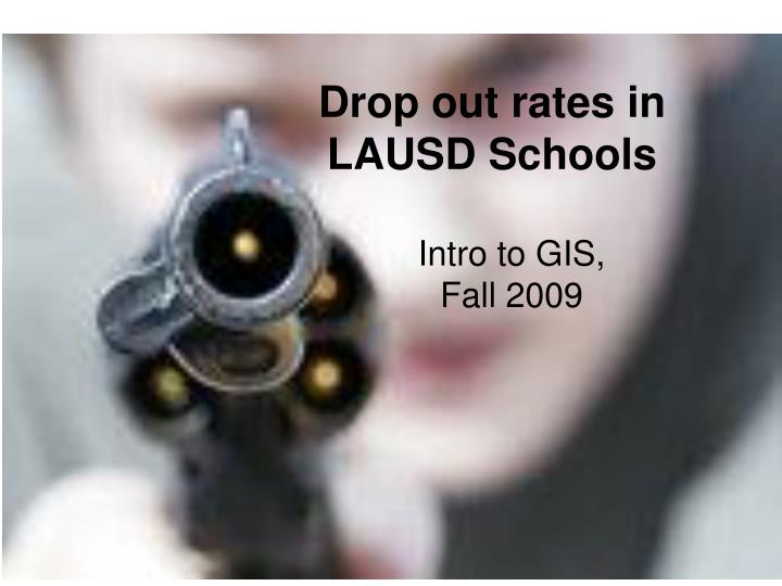 Drop out rates in lausd schools