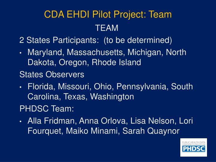 CDA EHDI Pilot Project: Team