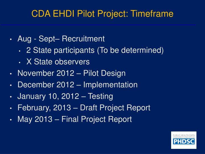 CDA EHDI Pilot Project: Timeframe