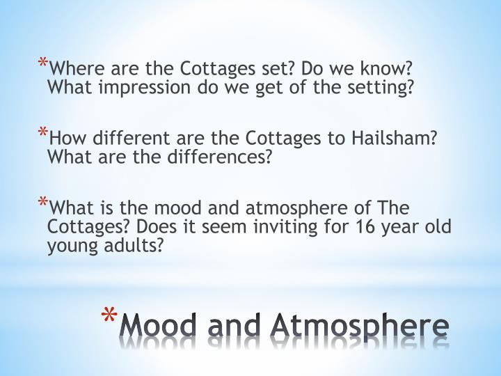 Where are the Cottages set? Do we know? What impression do we get of the setting?