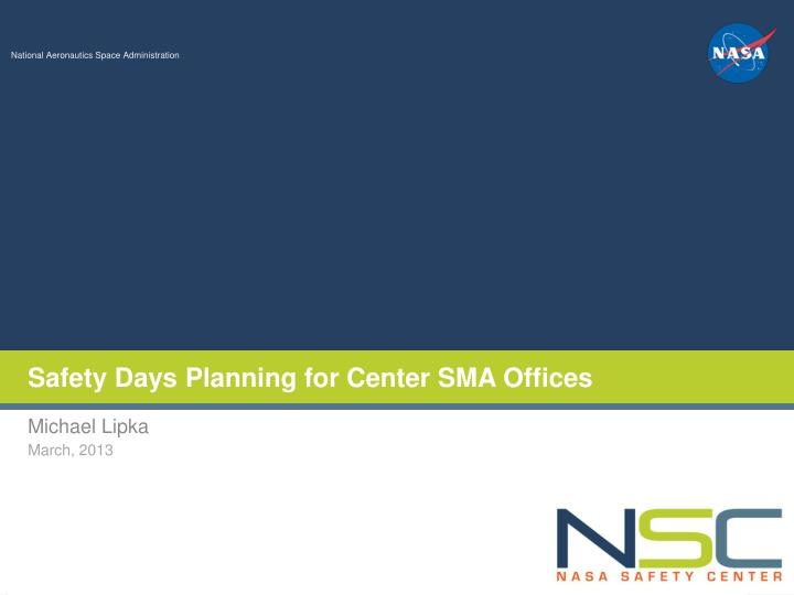 Safety Days Planning for Center SMA Offices