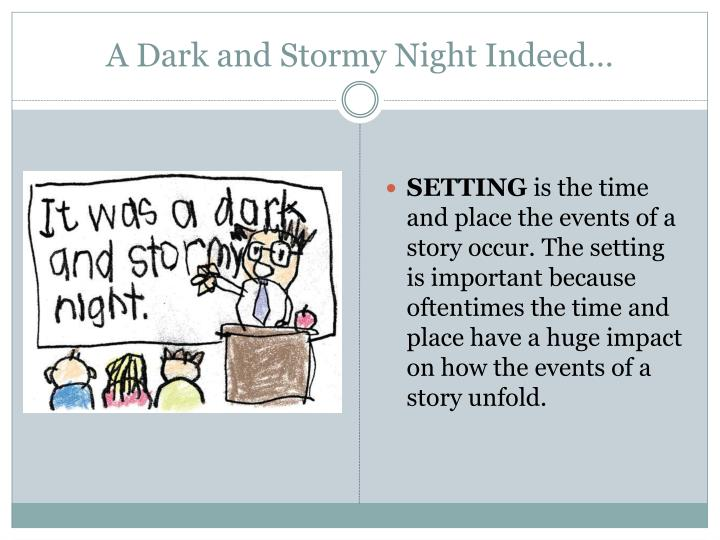 A Dark and Stormy Night Indeed…
