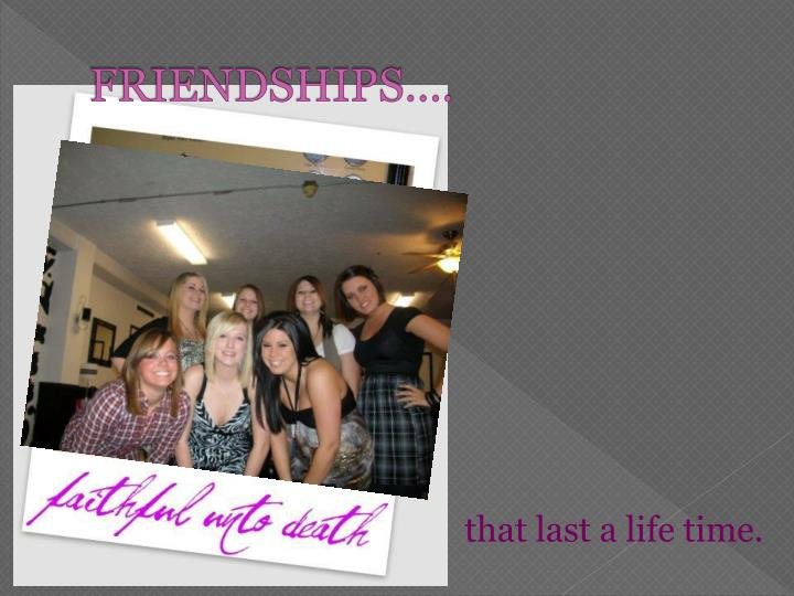 FRIENDSHIPS….