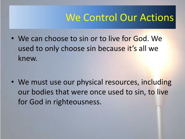 We Control Our Actions