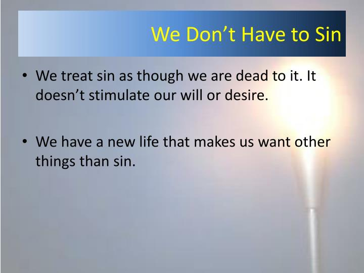 We Don't Have to Sin