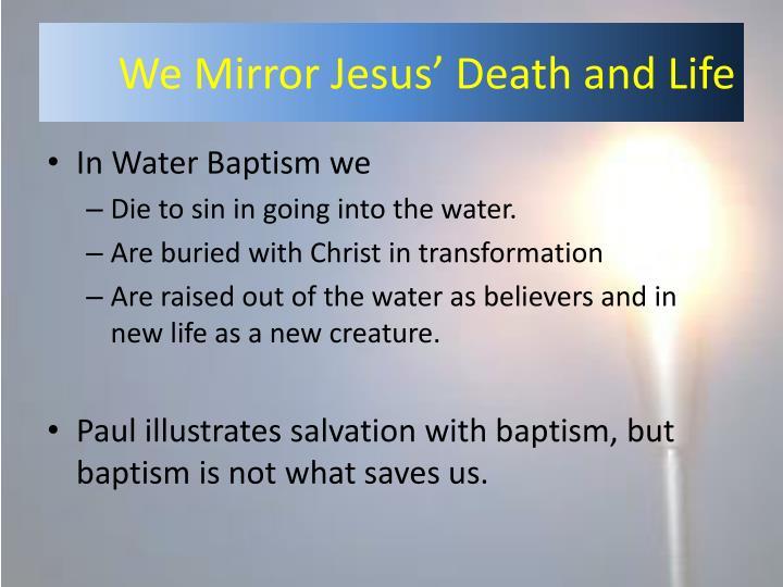 We Mirror Jesus' Death and Life