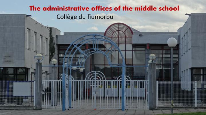 The administrative offices of the middle school