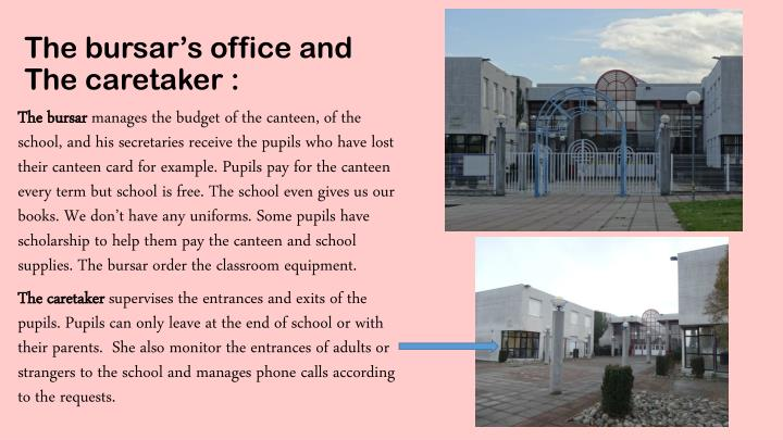 The bursar s office and the caretaker