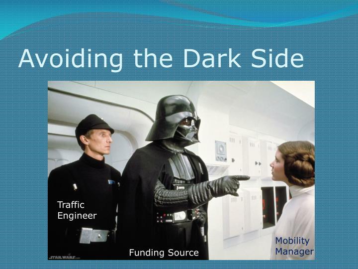 Avoiding the Dark Side