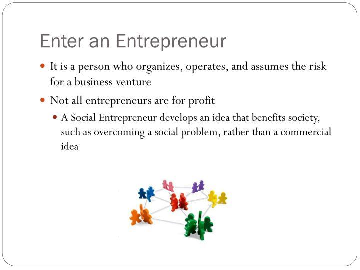 Enter an Entrepreneur