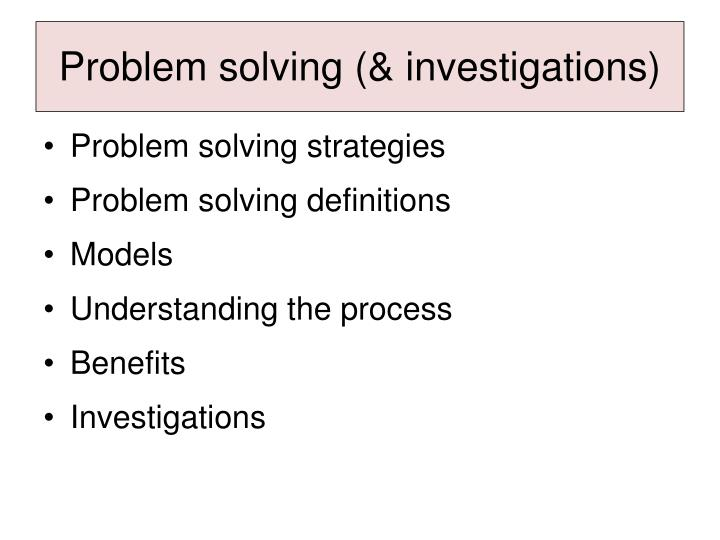 Problem solving (& investigations)