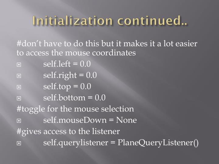 Initialization continued..