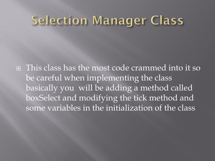 Selection Manager Class
