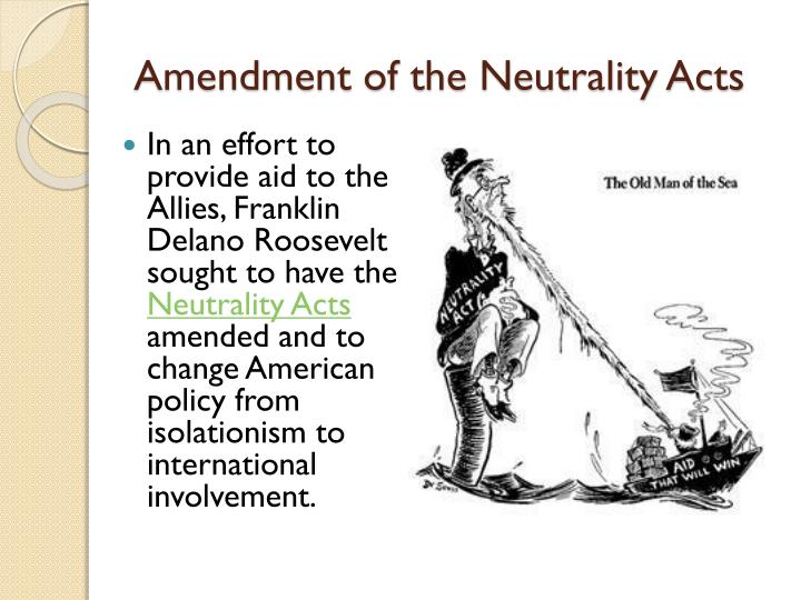 Amendment of the Neutrality Acts