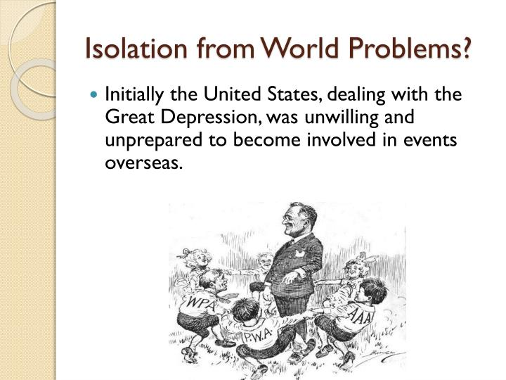 Isolation from World Problems?
