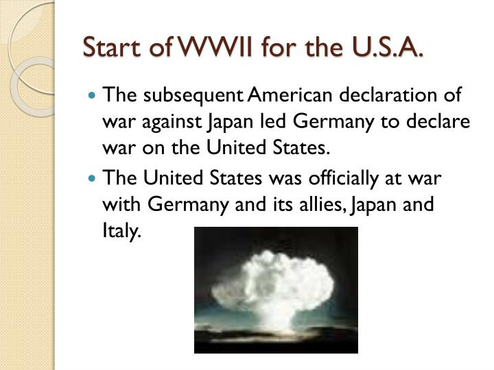 Start of WWII for the U.S.A.