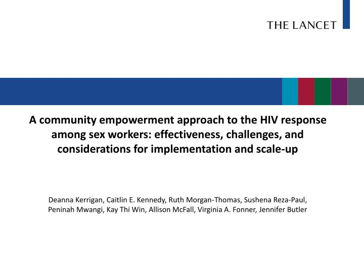 A community empowerment approach to the HIV response among sex workers: effectiveness, challenges, a...