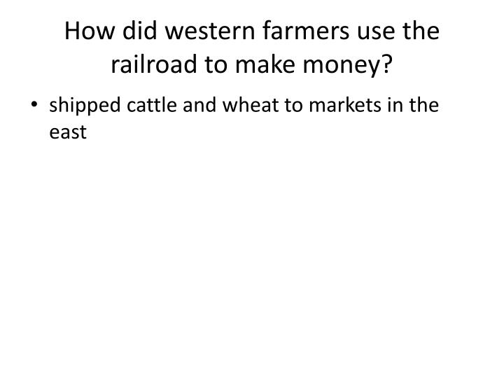 How did western farmers use the railroad to make money?