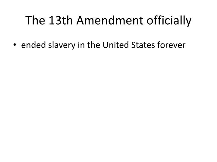 the 13th amendment officially