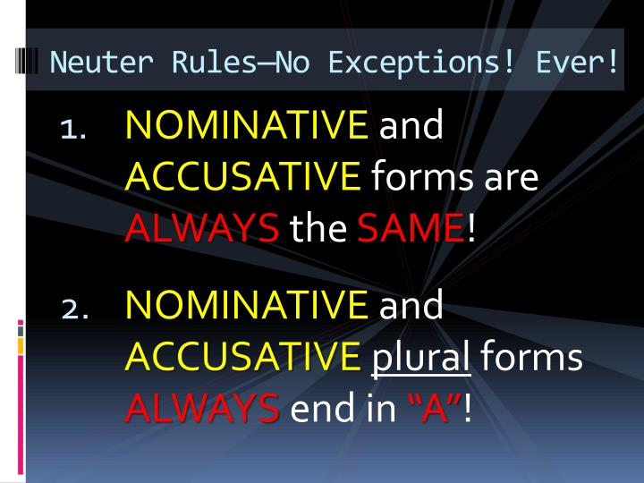 Neuter Rules—No Exceptions! Ever!