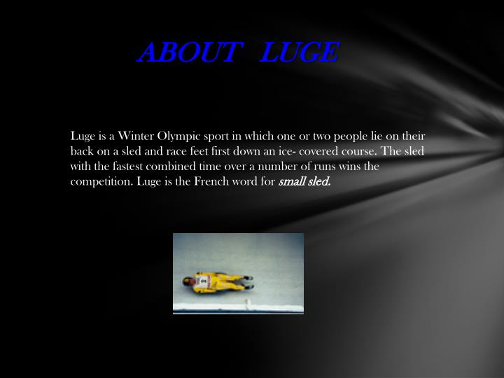 ABOUT   LUGE