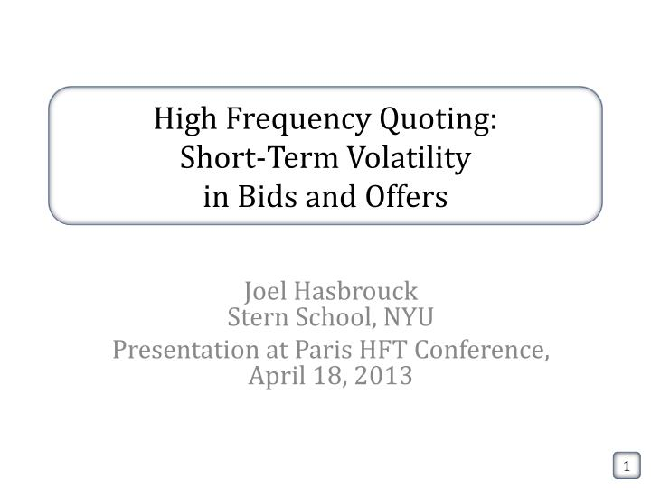 high frequency quoting short term volatility in bids and offers