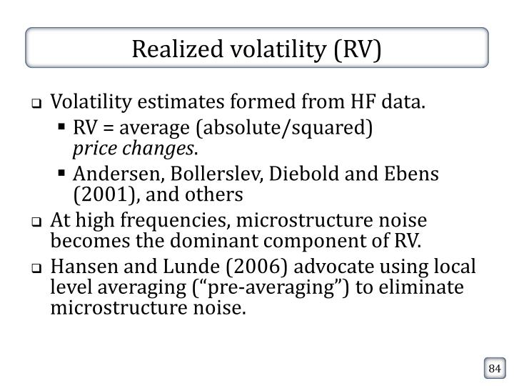 Realized volatility (RV)