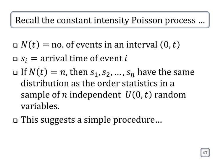 Recall the constant intensity Poisson process …