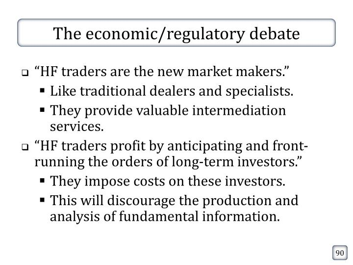 The economic/regulatory debate