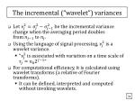 the incremental wavelet variances
