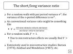 the short long variance ratio