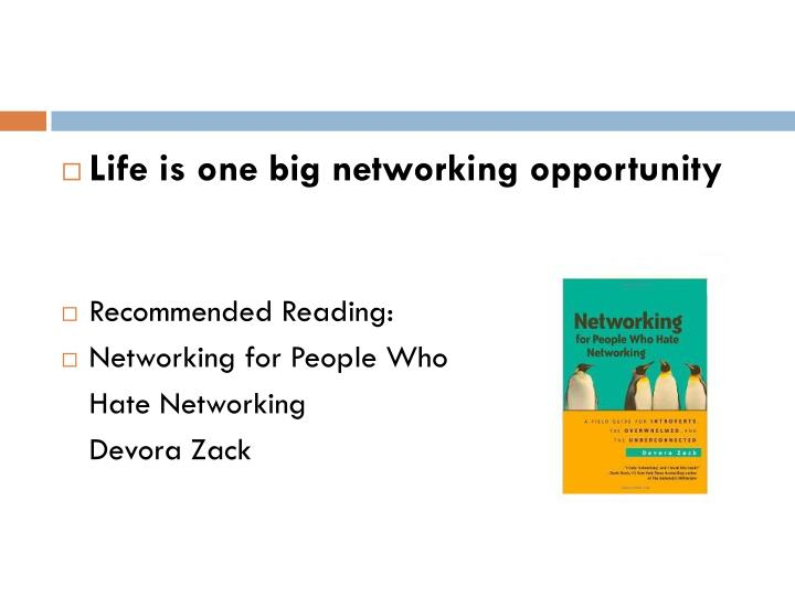 Life is one big networking opportunity