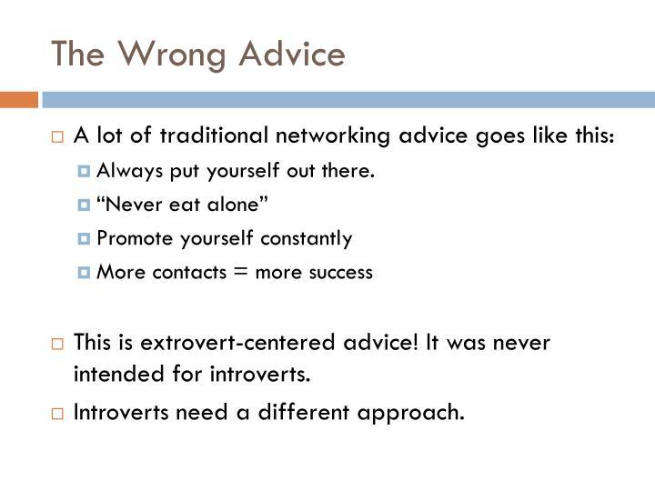 The Wrong Advice