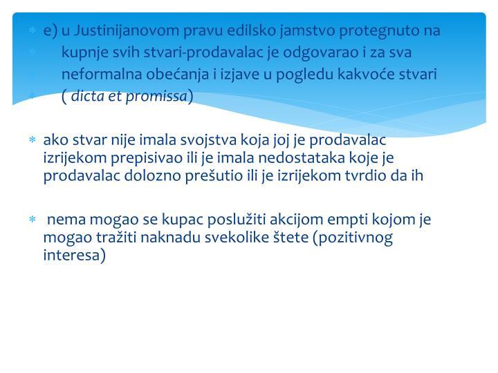 e) u Justinijanovom pravu edilsko jamstvo protegnuto na