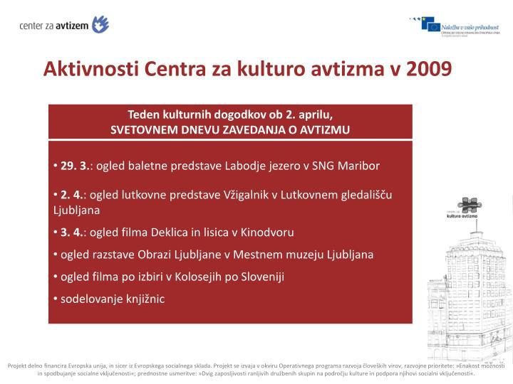 Aktivnosti Centra za kulturo avtizma v 2009