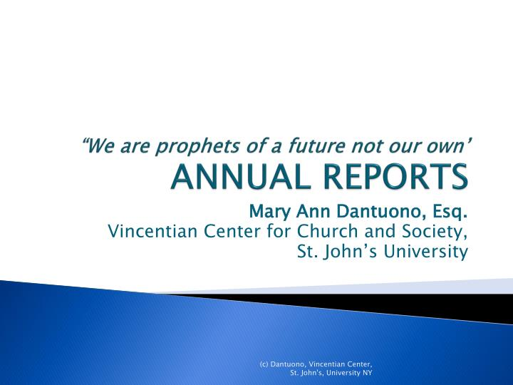 we are prophets of a future not our own annual reports