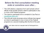 before the first consultation meeting ends or s ometime soon after