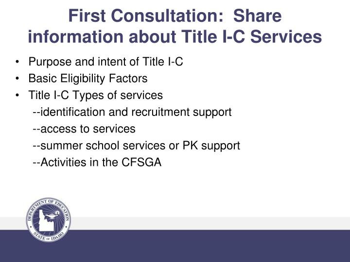 First Consultation:  Share information about Title I-C Services